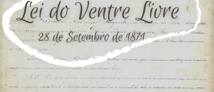 28 de setembro. aniversario da lei do ventre livre