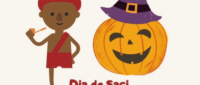 31 de outubro. dia do saci e dia das bruxas