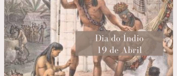 19 de abril. dia do indio