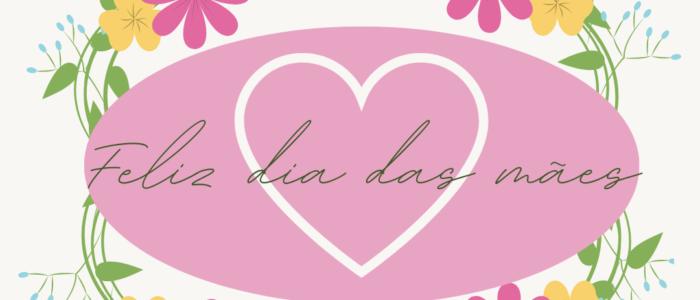 9 de maio. dia das maes